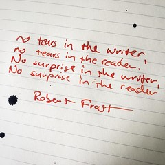 No tears in the writer, no tears in the reader. No surprise in the writer, no surprise in the reader. Robert Frost #robertfrost #writing #reading #writersofinstagram #readersofinstagram #books #novels #ink