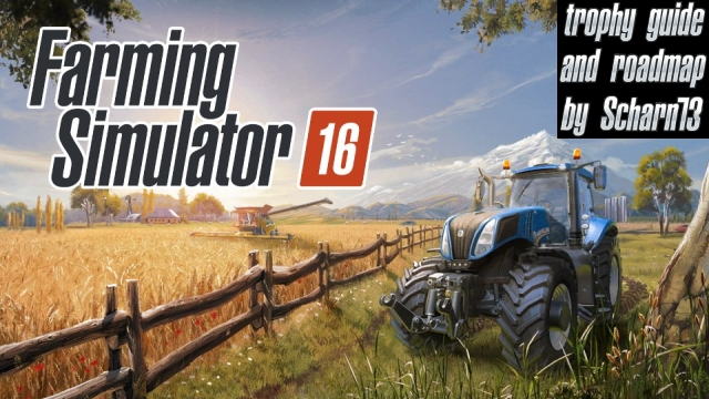 Farming Simulator 16 - Trophy Guide and Road Map