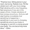 #practice #love #frequency #vibe #spiritual #aura #changes #life #alive #truestory #true #truth #thoughts #spilledink #instagood #instadaily #bestoftheday #instaquot #wisdom #lessons #introvert #infj #word #words #wordporn #energy