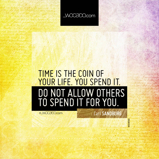 Time is the coin of your life by WOCADO.com