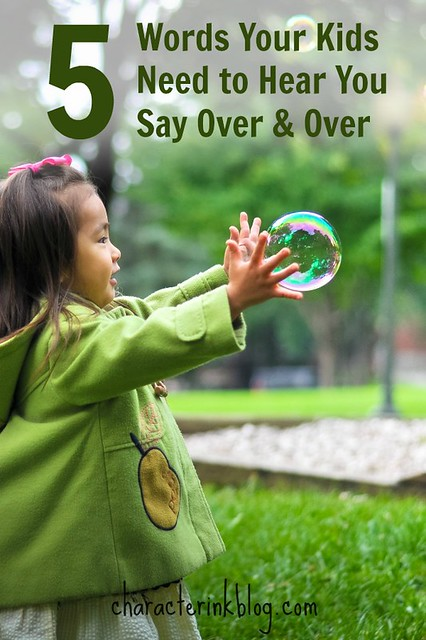 5 Words Your Kids Need to Hear You Say Over and Over