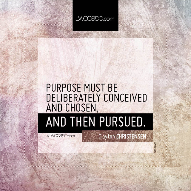 Purpose must be deliberately conceived and chosen by WOCADO.com