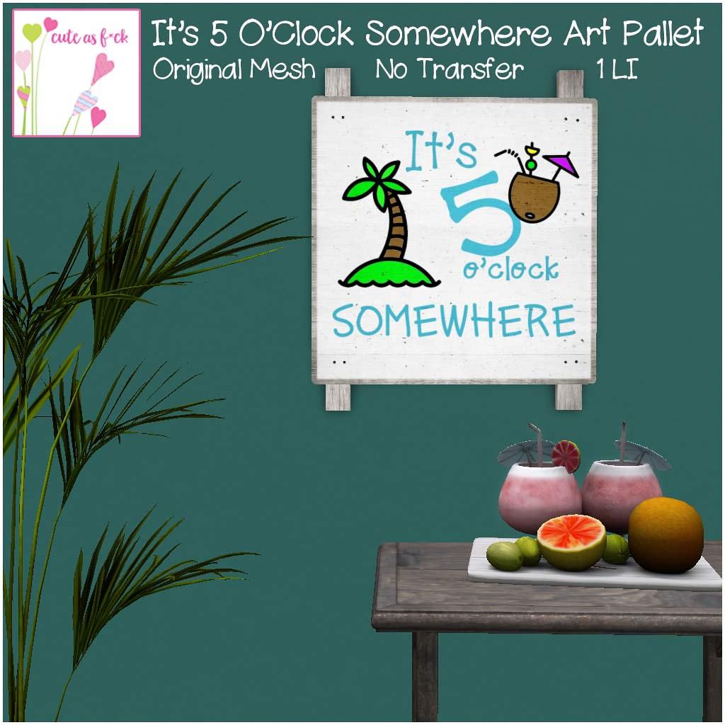 It's 5 O'Clock Somewhere Art Pallet - 1L Hunt Prize - SecondLifeHub.com