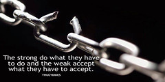 ?The strong do what they have to do and the weak accept what they have to accept.? - Thucydides http://ift.tt/2qYOYjy