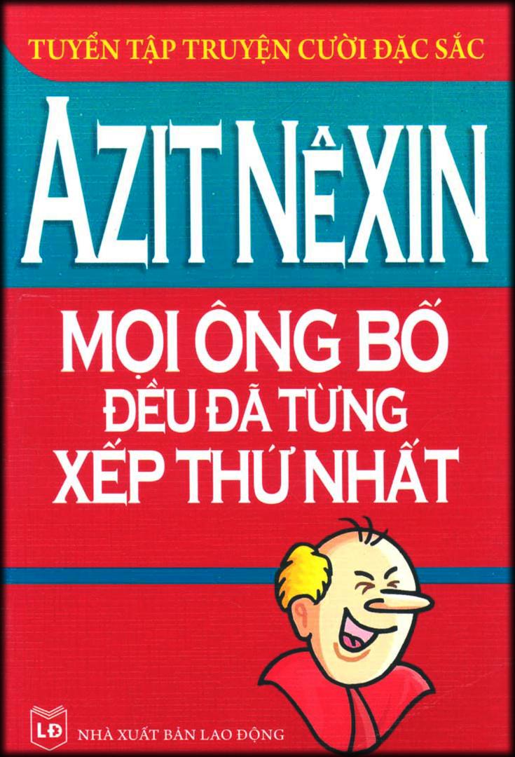 Mọi Ông Bố Đều Đã Từng Xếp Thứ Nhất - Azit Nexin