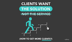 Clients Want Solution, Not Service From Designers! (How to Get More Clients?)
