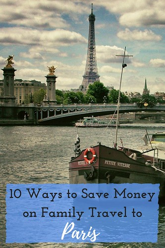 10 Ways to Save Money on Family Travel to Paris