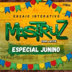 Mastruz com Leite - Flores e Espinhos (ENSAIO INTERATIVO JUNINO)