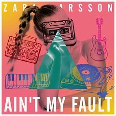 Zara Larsson - Aint My Fault.mp3