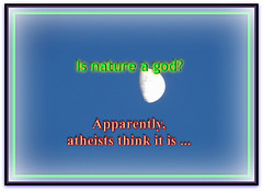 Is nature a god? Apparently, atheists think it is.