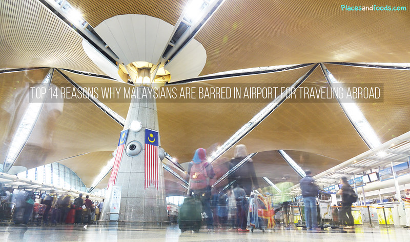 Top 14 Reasons Why Malaysians Are Barred in Airport for Traveling Abroad