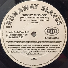 RUNAWAY SLAVES:BOOTY MISSION(YO, YO, WHERE THE HO'S THAT)(LABEL SIDE-A)