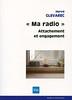 """Ma radio"" Attachement et engagement"