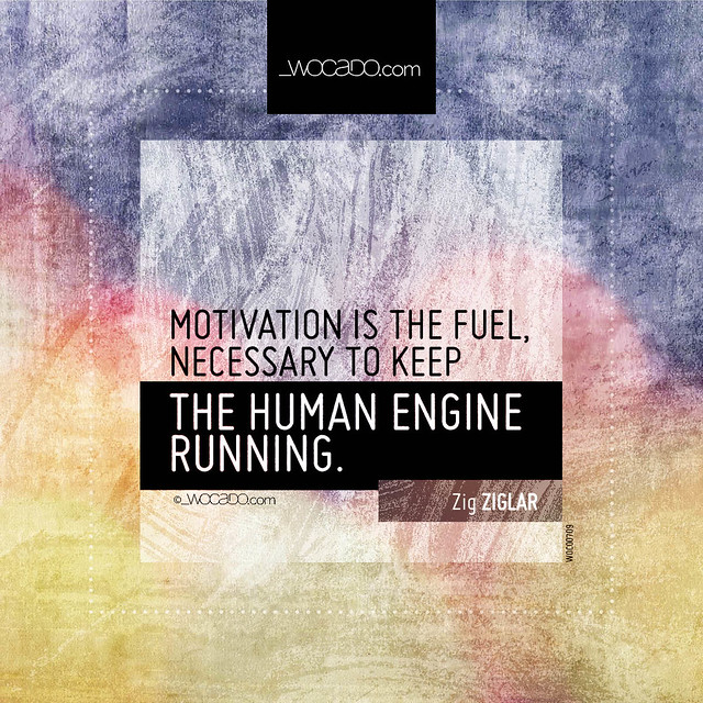 Motivation is the fuel by WOCADO.com