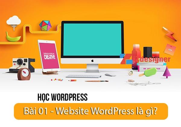 Tự học WordPress – Bài 1: Website WordPress là gì ?