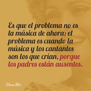 Es que es mucho más fácil prohibir y culpar a la música, que criar mentes amuebladas en las que la música no influya. #reflexiones