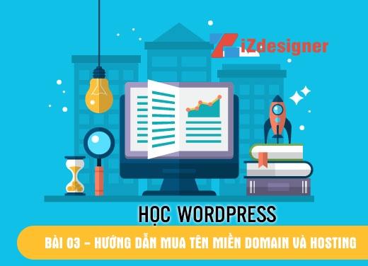 Tự Học WordPress – Bài 03 – Hướng dẫn mua tên miền và Hosting