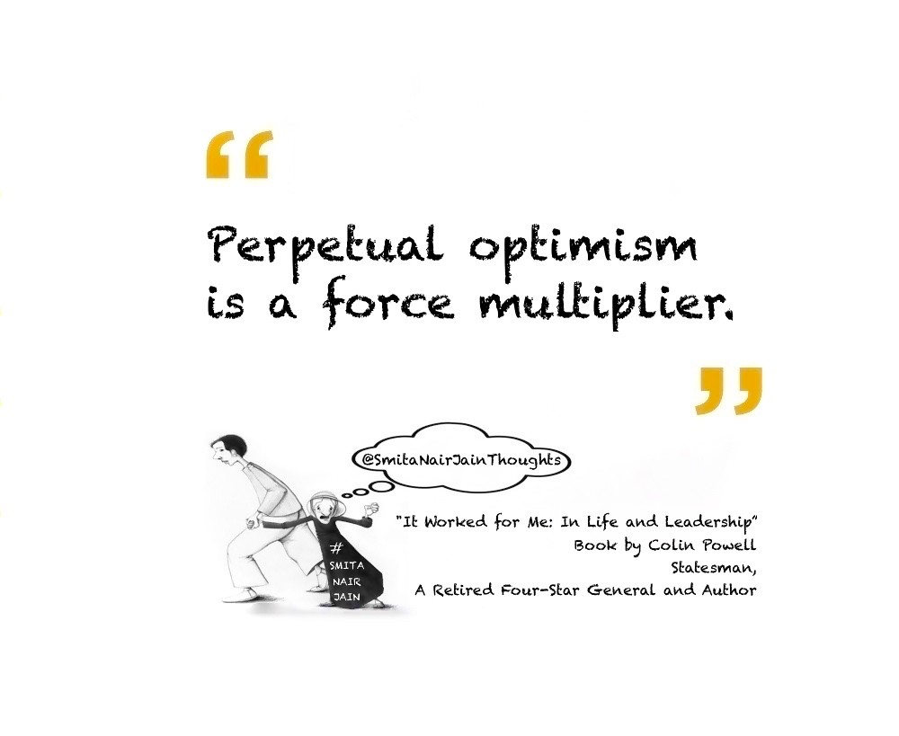 "Thought Leadership: ""It Worked for Me: In Life and Leadership"" Book by Colin Powell #leadership  ""Perpetual optimism is a force multiplier.""  ""Avoid having your ego so close to your position that when your position falls, your ego goes with it.""  ""There a"