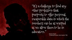 """Educational Postcard: """"It's a challenge to find any other profession that purports to offer personal, measurable data in which the numbers can be as warped as we allow them to be in education."""""""