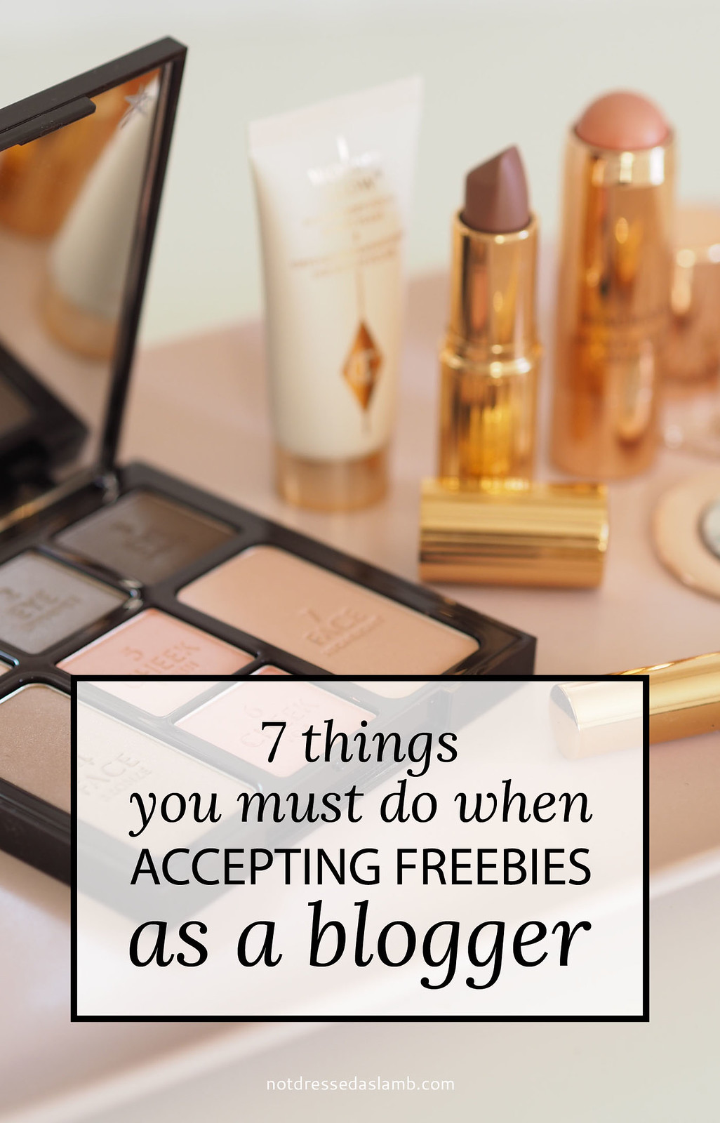 7 Things You Must Do When Accepting Freebies As a Blogger (pictured: Charlotte Tilbury make up)