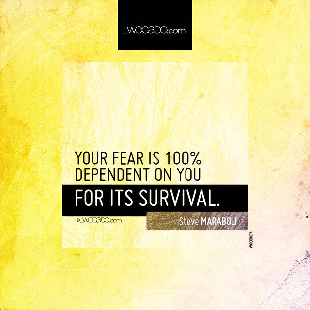 Your fear is 100% dependent on you by WOCADO.com