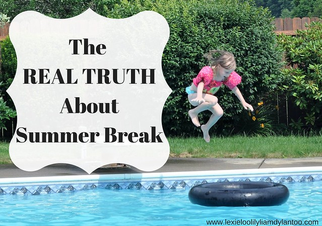 The REAL TRUTH about Summer Break