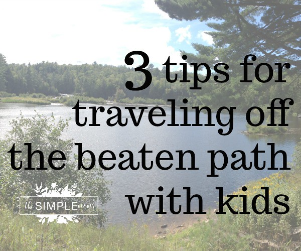 3 tips for traveling off the beaten path with kids from the SIMPLE moms