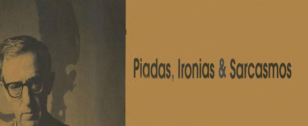 Piadas, Ironias & Sarcasmos (Ria se Puder!)