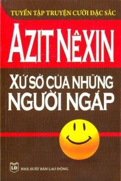 Xứ Sở Của Những Người Ngáp - Azit Nexin