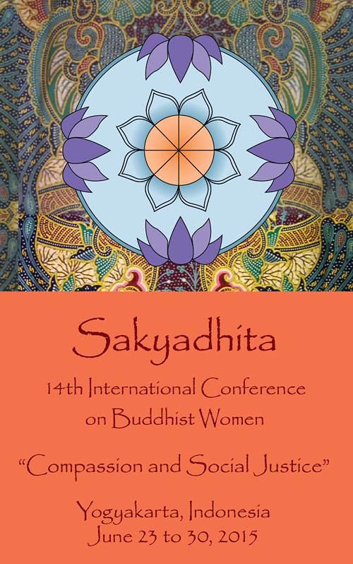 Konferensi Wanita Buddhis Internasional Sakyadhita Ke-14 di Yogyakarta, Indonesia, 23-30 Juni 2015.