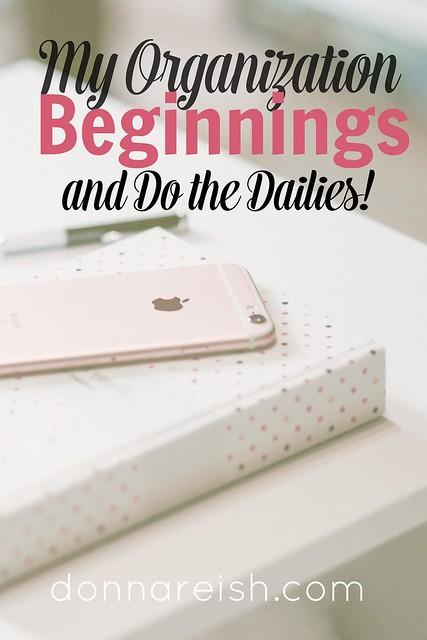 My Organization Beginnings and Do the Dailies!