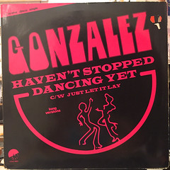GONZALEZ:HAVEN'T STOPPED DANCEING YET(JACKET B)