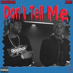 PARTYNEXTDOOR - Don't Tell Me (feat. Jeremih)