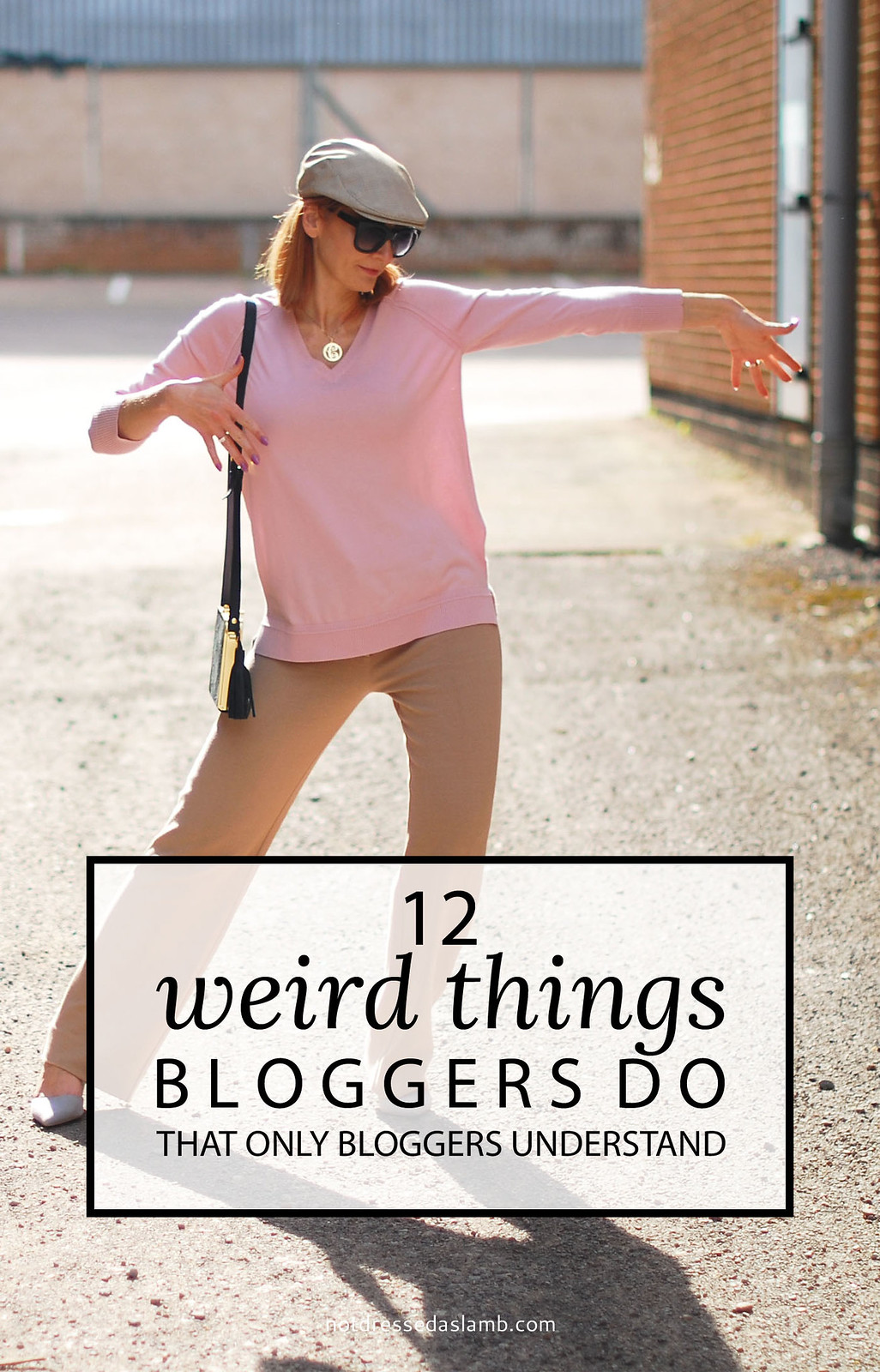 12 Weird Things That Fashion Bloggers Do (That Only Bloggers Understand) | Not Dressed As Lamb