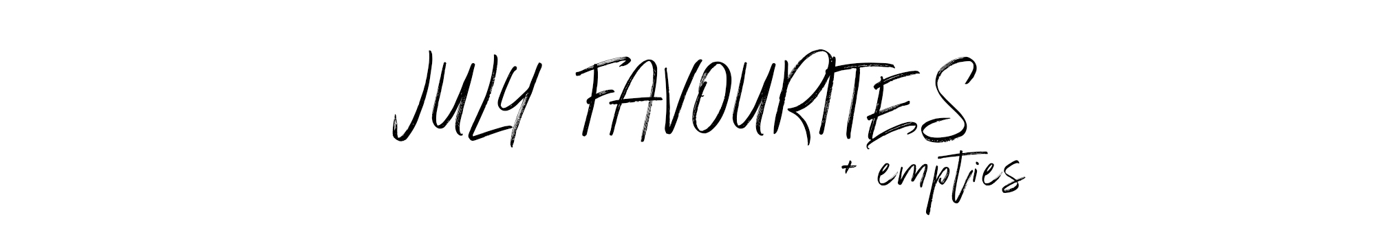 July Favourites and Empties_Gohforit
