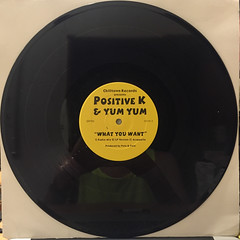 POSITIVE K & YUM YUM:WHAT YOU WANT(RECORD SIDE-A)