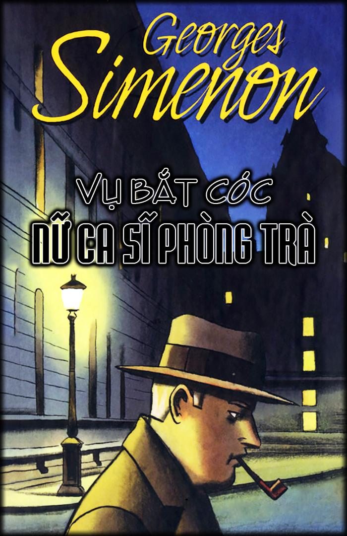 Vụ bắt cóc nữ ca sĩ phòng trà - Georges Simenon