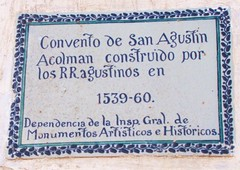 """Ex-Convent of Acolman - """"Constucted by the Augustine Friars 1539-60"""""""