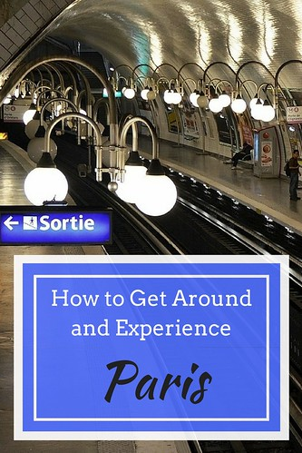 How to Get Around and Experience Paris