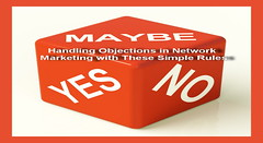 Handling Objections in Network Marketing with These Simple Rules