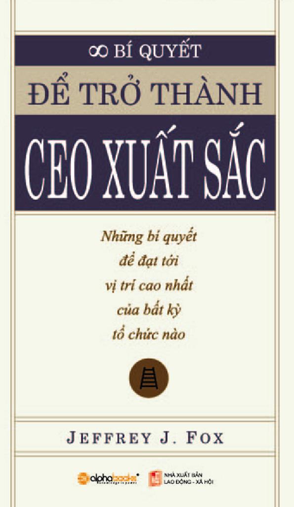 Để Trở Thành CEO Xuất Sắc - Jeffrery J. Fox