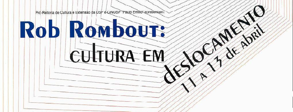 Rob Rombout: A Cultura em Deslocamento