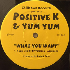 POSITIVE K & YUM YUM:WHAT YOU WANT(LABEL SIDE-A)