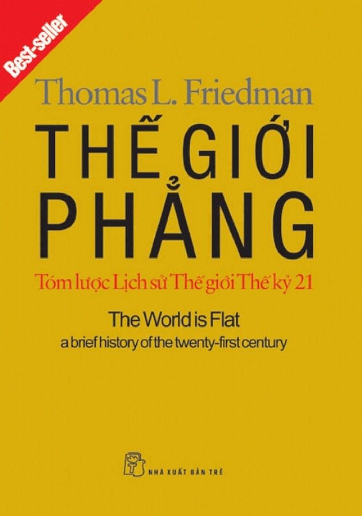 Thế Giới Phẳng: Tóm Lược Lịch Sử Thế Giới Thế Kỷ 21 - Thomas L. Friedman