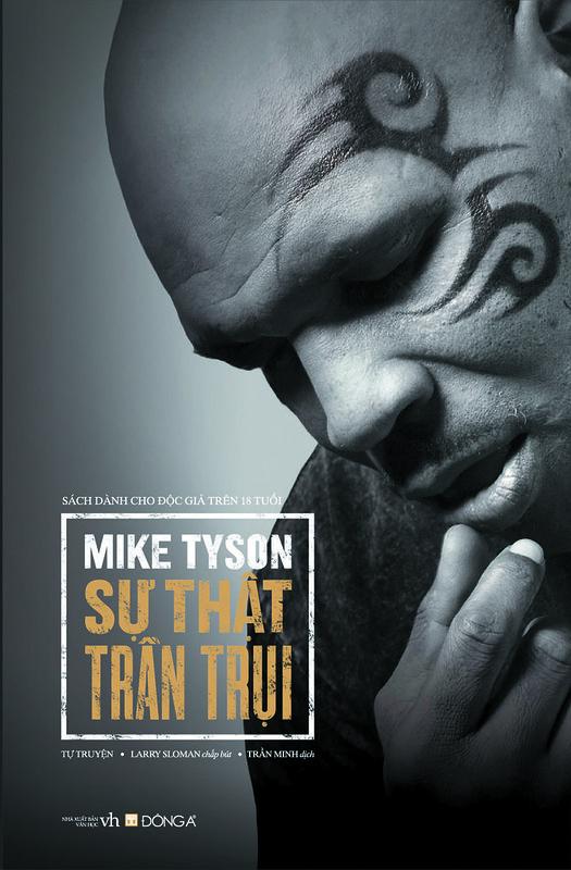 Mike Tyson - Sự thật trần trụi: Quyền Anh, ma túy, gái và sự hủy hoại