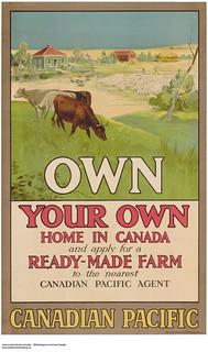 Own Your Own Home in Canada and apply for a Ready-Made Farm to the nearest Canadian Pacific Agent / Possédez votre maison au Canada; remplissez une demande auprès du représentant du Canadien Pacifique le plus près afin d'obtenir une ferme toute prête