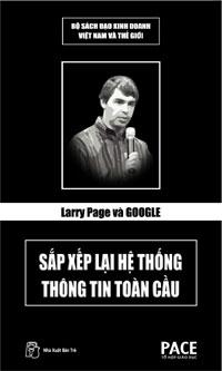 Larry Page Và Google - Sắp Xếp Lại Hệ Thống Thông Tin Toàn Cầu - Nguyễn Ngọc Hoàn
