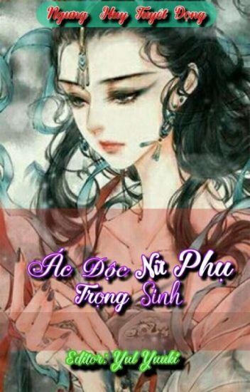 Ác Độc Nữ Phụ Trùng Sinh - Ngưng Huy Tuyết Đọng