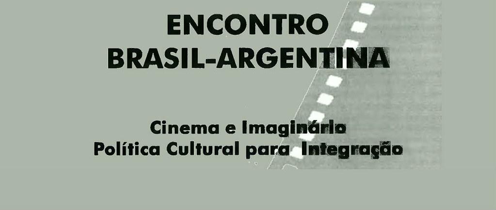 Encontro Brasil-Argentina: Cinema e Imaginário - Política Cultural para Integração