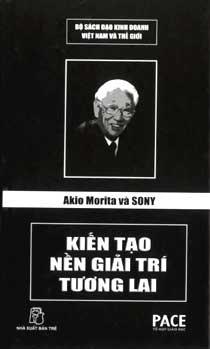 Akio Morita và Sony Kiến Tạo Nền Giải Trí Tương Lai - Lê Nguyễn